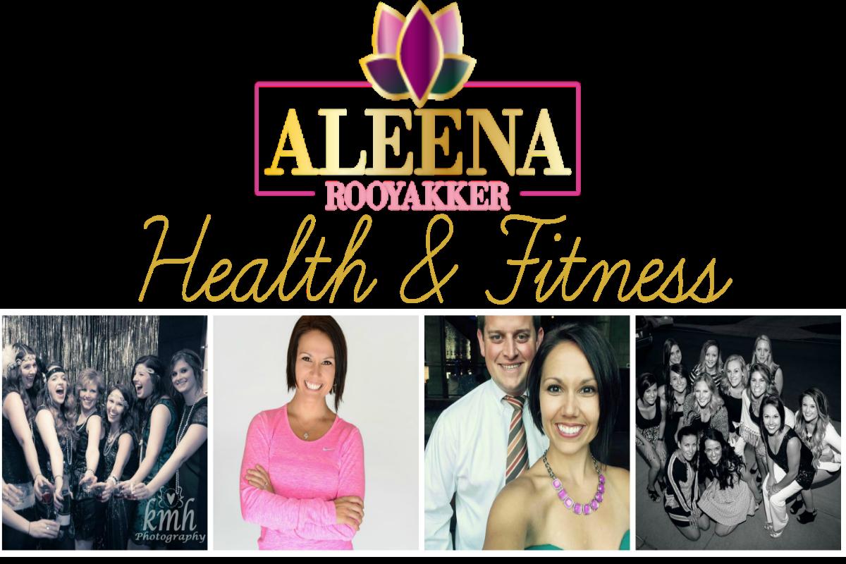 Aleena Rooyakker                                                        Health & Fitness