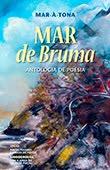 """""""Mar de Bruma"""" Poetas Poveiros – Mar-à-Tona"""