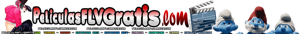 ver Peliculas Online gratis, Peliculas Espaol Latino, Peliculas FLV gratis, gratis peliculas