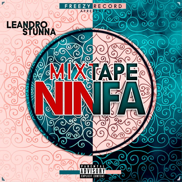 Leandro Stunna: disponibiliza Mixtape '' NINFA'' || Faça o Download