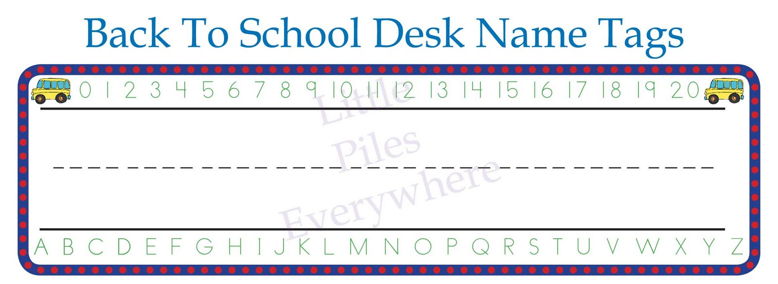 Little Piles Everywhere: Back To School Desk Name Tags