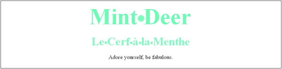 Mint Deer - Le Cerf à la Menthe : Adore yourself
