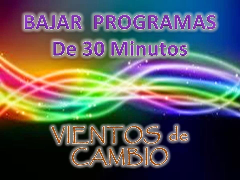 BAJAR PROGRAMAS DE 30 MINUTOS