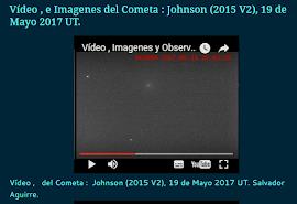 Vídeo , e  Imagenes  del Cometa :  Johnson (2015 V2), 19 de Mayo 2017 UT.