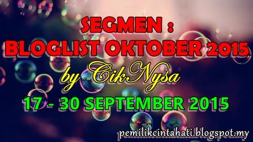 http://pemilikcintahati.blogspot.my/2015/09/segmen-bloglist-oktober-2015-by-nysa.html