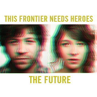 This Frontier Needs Heros: 'The Future' CD Review / Show at The Rock Shop on May 27th