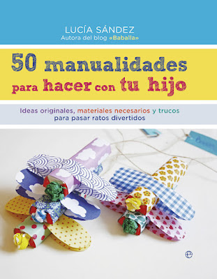 LIBRO - 50 manualidades para hacer con tu hijo  Lucía Sández (La Esfera de los Libros - 10 Noviembre 2015)  MANUALIDADES - HIJOS - FAMILIA  Comprar en Amazon España