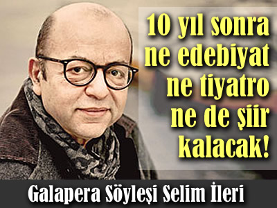 Selim İleri Mel'un romanı ve Galapera Söyleşisi