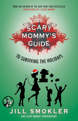 Scary Mommy's Guide to Surviving the Holidays cover