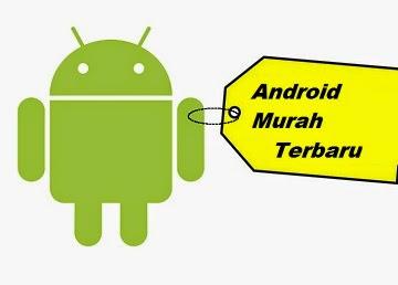 android murah terbaru