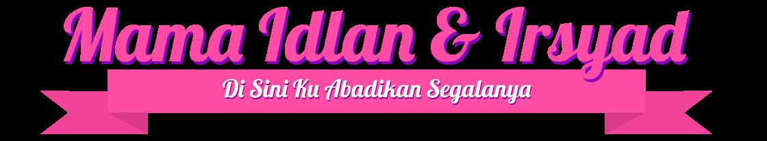 Mama Idlan & Irsyad