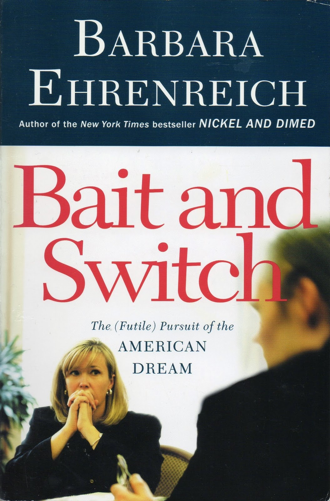 I Have Read Two Of Barbara Ehrenreichs Books Before Smile Or Die How Positive Thinking Fooled America And The World 2009 Years Ago