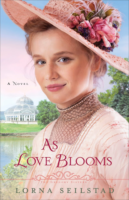 As Love Blooms (The Gregory Sisters, Book 3) by Lorna Seilstad