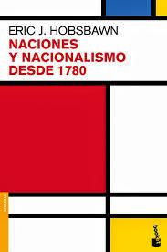 Naciones Y Nacionalismos desde 1870. Eric Hobsbawm
