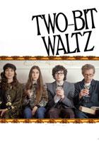 Two-Bit Waltz (2014)