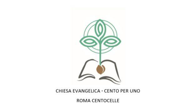 Chiesa Evangelica · Cento per uno · Roma Centocelle