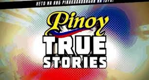 Pinoy True Stories - 22 May 2013