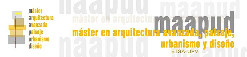 Máster de Arquitectura Avanzada, Paisaje, Urbanismo y Diseño | E.T.S. de Arquitectura