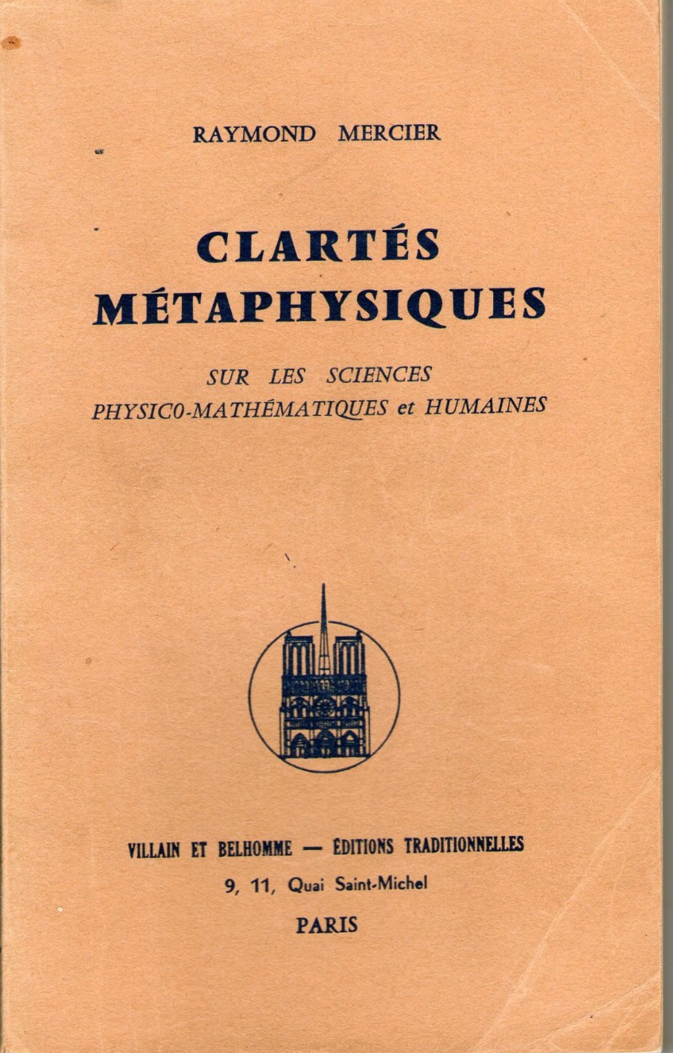 Raymond Mercier - Clartés Métaphysiques Sur Les Sciences Physico-Mathématiques et Humaines