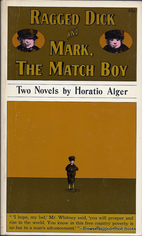literary analysis of the novel ragged dick by horatio alger Ragged dick and mark, the match boy summary & study guide includes detailed chapter summaries and analysis, quotes by horatio alger, is a book.