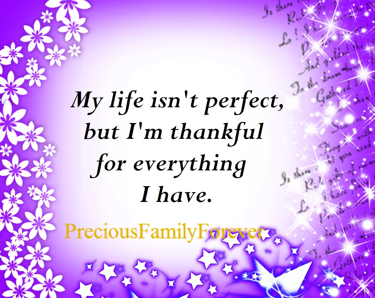 Life Is Precious Quotes Precious Family My Life Isn't Perfect.