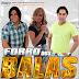 FORRÓ DOS BALAS - Promocional Mês Abril 2012