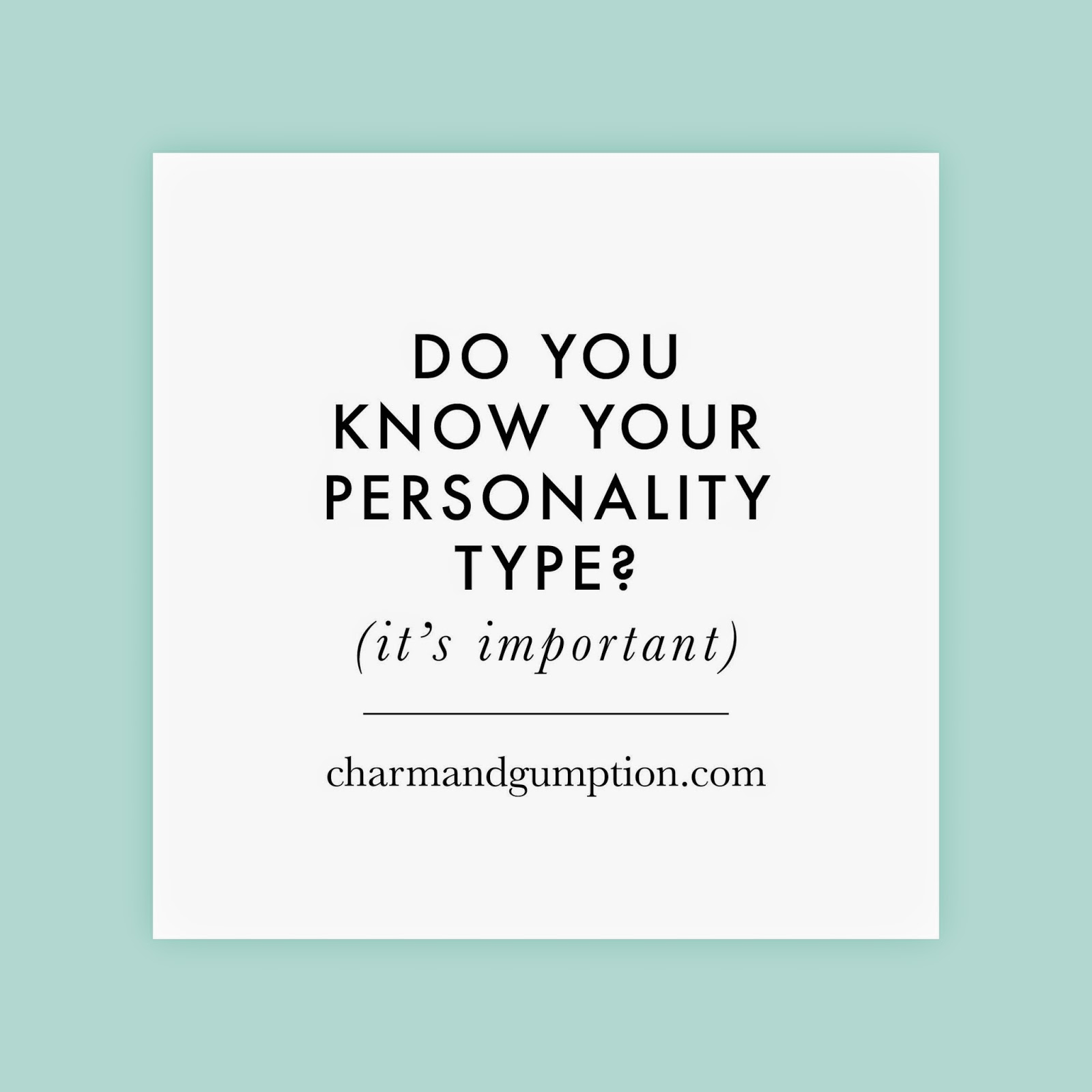 DO YOU KNOW YOUR PERSONALITY TYPE? | charmandgumption.com