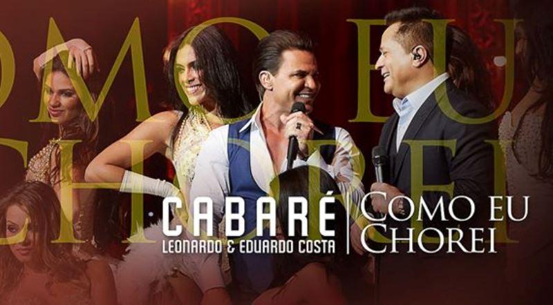 Leonardo, Eduardo Costa - Como Eu Chorei (DVD Cabaré)