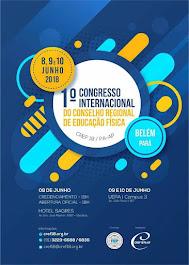 1º CONGRESSO INTERNACIONAL DO CONSELHO REGIONAL DE EDUCAÇÃO FÍSICA