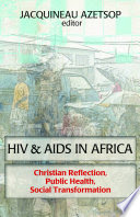 HIV & AIDS in Africa How to read the bible in a continent wounded by crises