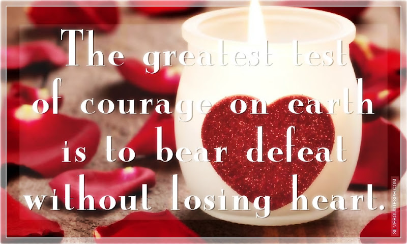 The Greatest Test Of Courage On Earth, Picture Quotes, Love Quotes, Sad Quotes, Sweet Quotes, Birthday Quotes, Friendship Quotes, Inspirational Quotes, Tagalog Quotes