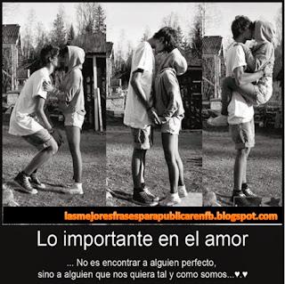 Frases De Amor: Lo Importante En El Amor No Es Encontrar A Alguien Perfecto Sino A Alguien Que Nos Quiera Tal Y Como Somos