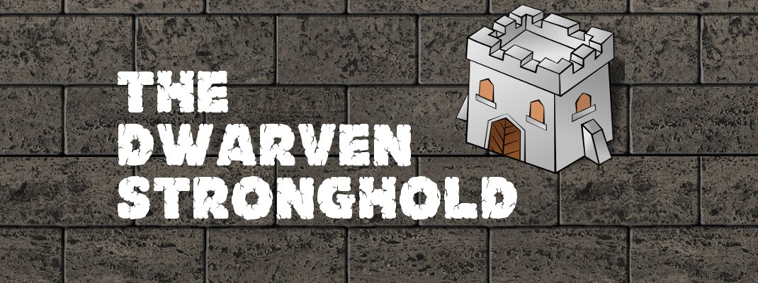 The Dwarven Stronghold