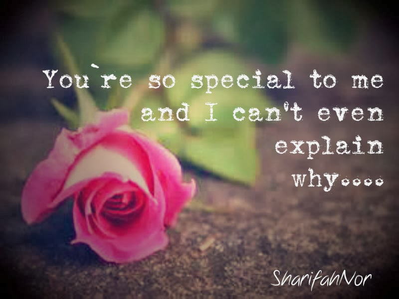 You re so special to me You Are So Special To Me Quotes