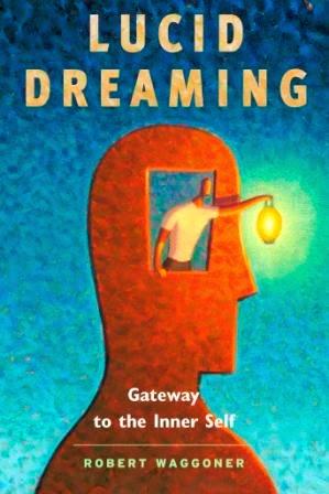 """Книга Роберта Ваггонера """"Осознанные сновидения путь к внутреннему Я"""""""