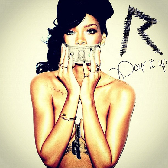 clip video Rihanna Pour It Up