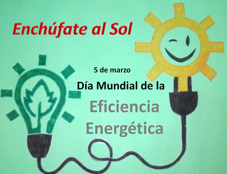 5 de marzo - Día Mundial de la Eficiencia Energética