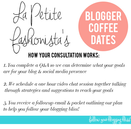 La Petite Fashionista's Blogger Coffee Dates: Blogging & Social Media Consultations