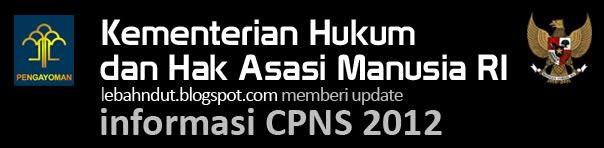 Pengumuman Penerimaan CPNS Kemenkumham 2012 Online