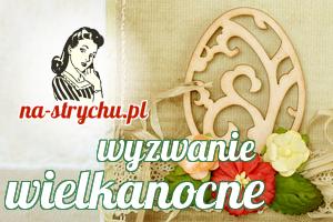 http://blog.na-strychu.pl/2014/03/wielkanocne-wyzwanie/