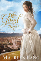 Historical romance novel, All In Good Time by Maureen Lang