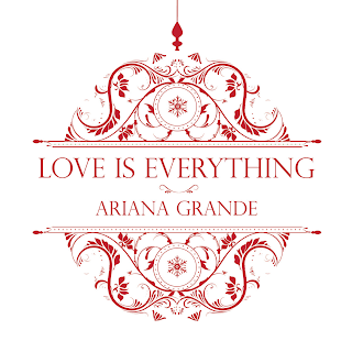 Lirik Love Is Everything - Ariana Grande