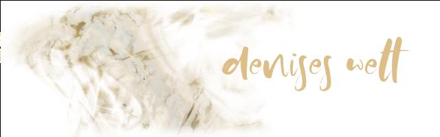 Denises Welt