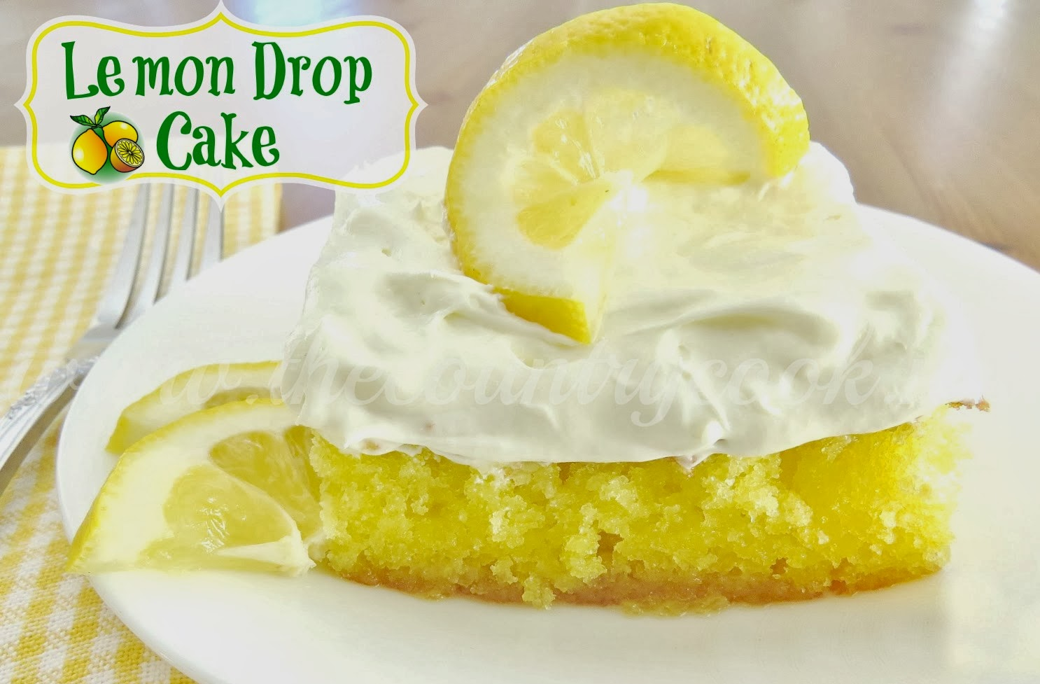 Lemon Drop Cake - The Country Cook