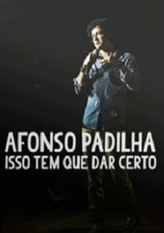 Afonso Padilha - Isso tem que dar certo Filmes Torrent Download completo
