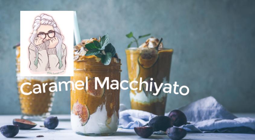 Caramel Macchiyato
