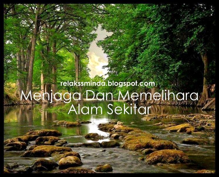 Menjaga Dan Memelihara Alam Sekitar Menurut Islam