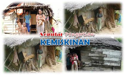 Pengertian Ciri-Ciri Dan Jenis Kemiskinan