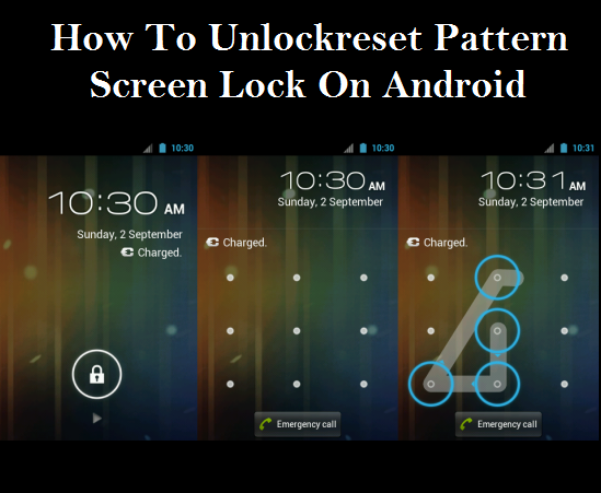 How to unlock/reset pattern screen lock on android new ...