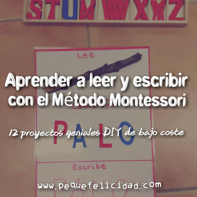 PEQUEfelicidad: APRENDER A LEER Y ESCRIBIR CON EL MÉTODO MONTESSORI ...